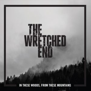 The Wretched End - In these Woods From these Mountains